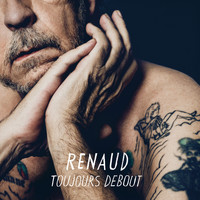 Renaud - Toujours debout