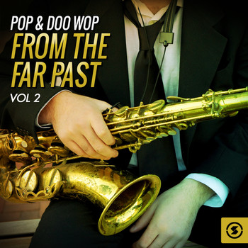 Various Artists - Pop & Doo Wop from the Far Past, Vol. 2