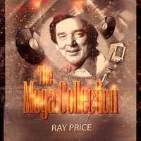 Ray Price - The Mega Collection