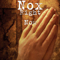 Nox - Right Now