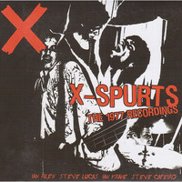 X - X-Spurts (The 1977 Recordings)