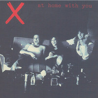 X - At Home with You