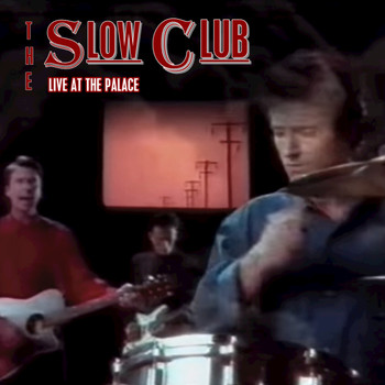 Slow Club - Live at the Palace