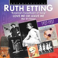 "Ruth Etting - Ruth Etting ""America's Sweetheart of Song"""