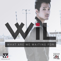 wil - What Are We Waiting For