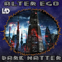Alter Ego - Dark Matter