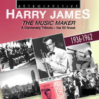 "Harry James - Harry James ""The Music Maker"""
