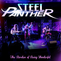 Steel Panther - The Burden of Being Wonderful (Explicit)
