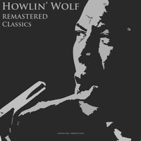 Howlin' Wolf - Howlin' Wolf - Remastered Classics