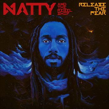 Natty, The Rebelship - Release the Fear