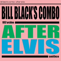Bill Black's Combo - After Elvis