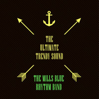 The Mills Blue Rhythm Band - The Ultimate Trendy Sound