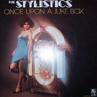 The Stylistics - Once Upon a Jukebox