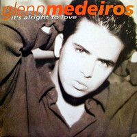 Glenn Medeiros - It's Alright to Love