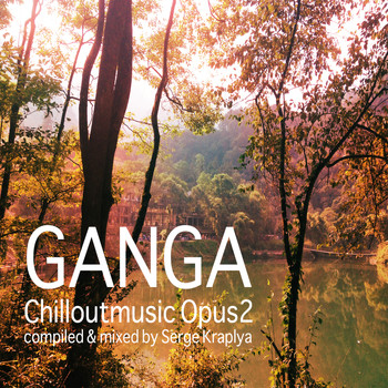 Serge Kraplya - Ganga Chill out Music Opus 2