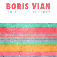 Boris Vian - The Life Collection
