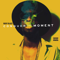 Ricky Blaze - Conquer The Moment (Explicit)