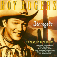 Roy Rogers - Stampede - 26 Classic Recordings