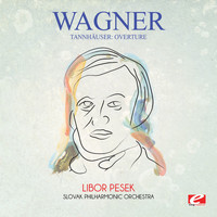 Richard Wagner - Wagner: Tannhäuser: Overture (Digitally Remastered)