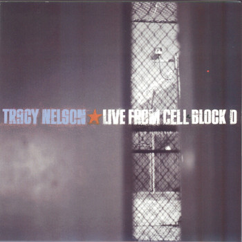 Tracy Nelson - Live from Cell Block D