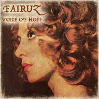 Fairuz - Voice of Hope