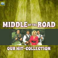 Middle Of The Road - Our Hit-Collection