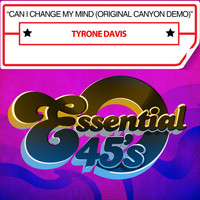 Tyrone Davis - Can I Change My Mind (Original Canyon Demo)