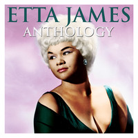 Etta James - Anthology