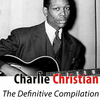 Charlie Christian - The Definitive Compilation (Remastered)