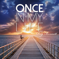 Roy Bennett - Once in My Life