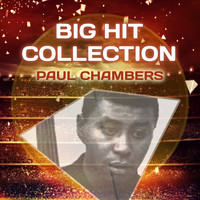 Paul Chambers - Big Hit Collection