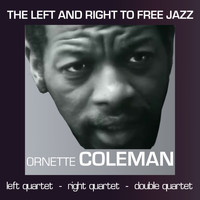 Ornette Coleman - The Left and Right to Free Jazz