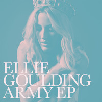 Ellie Goulding - Army - EP (Explicit)