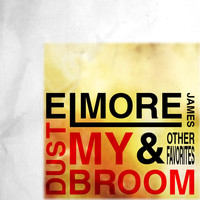 Elmore James - Dust My Broom & Other Favorites