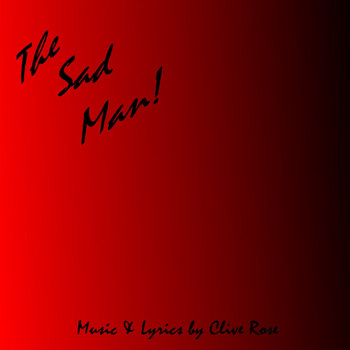 Clive Rose - The Sad Man