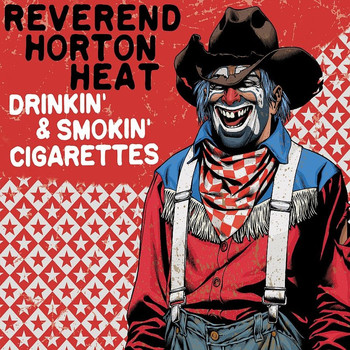The Reverend Horton Heat - Drinkin' & Smokin' Cigarettes