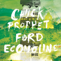 Chuck Prophet - Ford Econoline - Single
