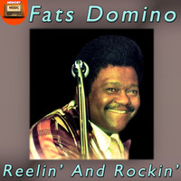 Fats Domino - Reelin' and Rockin'