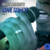 Matt Monro - Matt Monro's Love Songs, Vol. 2