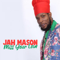 Jah Mason - Jah Mason Miss Your Love EP