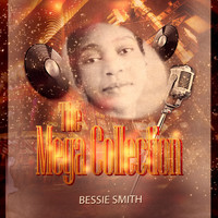Bessie Smith - The Mega Collection