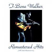 T-Bone Walker - Remastered Hits