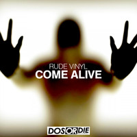 Rude Vinyl - Come Alive