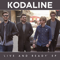 Kodaline - Live and Ready - EP