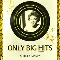 Shirley Bassey - Only Big Hits