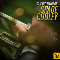 Spade Cooley - The Big Band of Spade Cooley