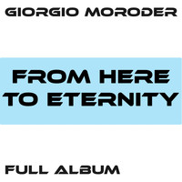 Giorgio Moroder - From Here to Eternity / Faster Than the Speed of Love / Lost Angeles / Utopia - Me Giorgio / From Here to Eternity Reprise / First Hand Experience in Second Hand Love / I'm Left, You're Right, She's Gone / Too Hot to Handle