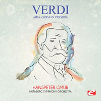 Giuseppe Verdi - Verdi: Aida (German Version) [Digitally Remastered]