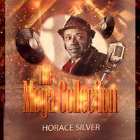 Horace Silver - The Mega Collection