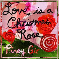 Piney Gir - Love Is a Christmas Rose EP